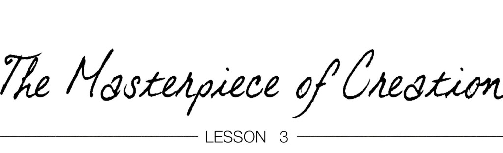 lessons3-TheMasterieceofCreation copy